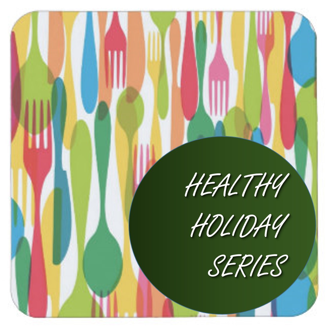 Healthy Holiday Series